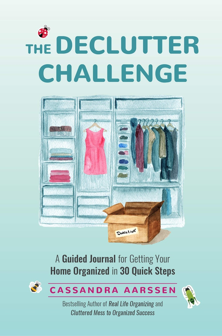 The Declutter Challenge: A Guided Journal For Getting Your Home Organized In 30 Quick Steps By Cassandra Aarssen