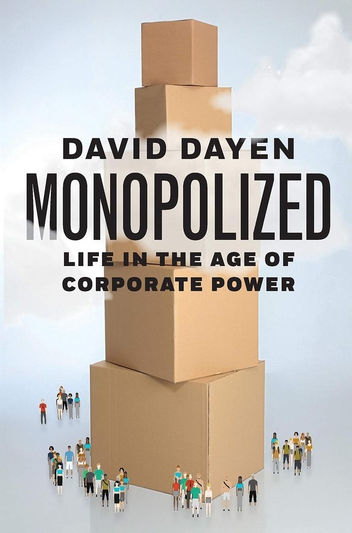 David Dayen – Monopolized