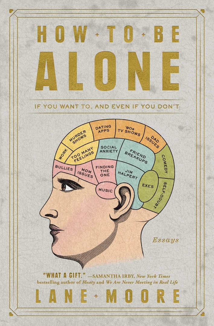Lane Moore – How To Be Alone