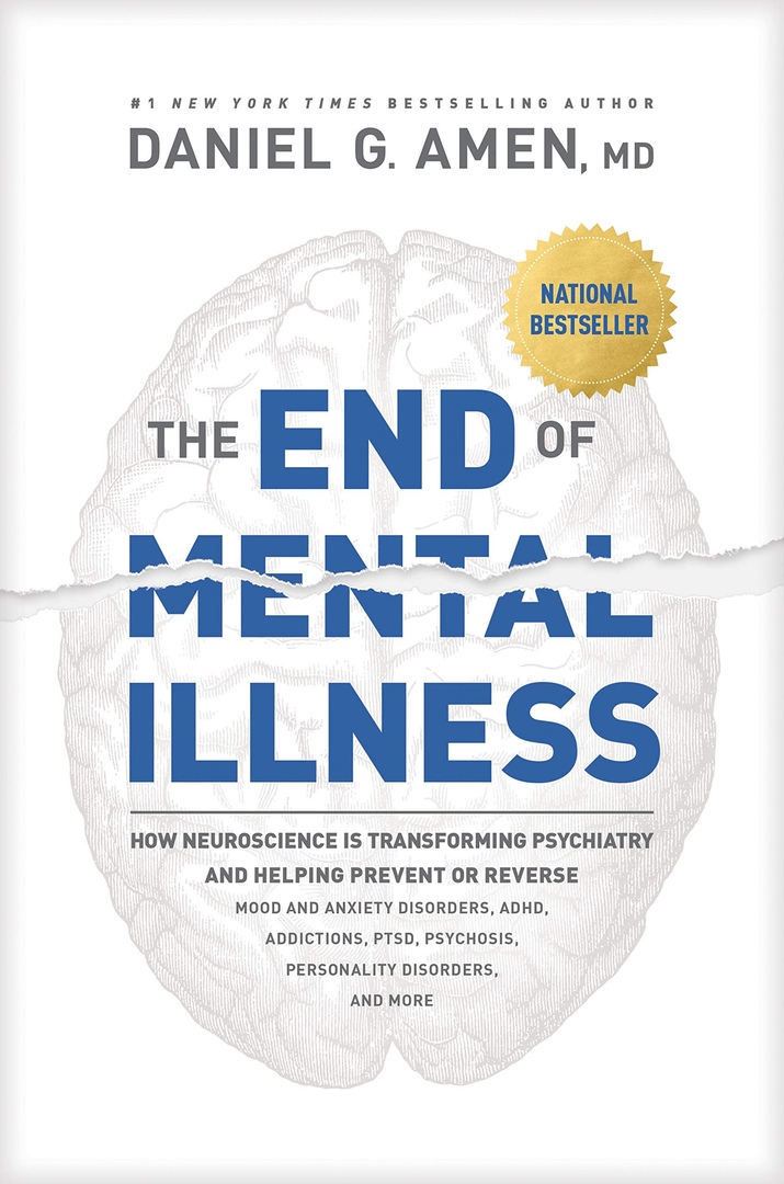 Daniel G. Amen – The End Of Mental Illness