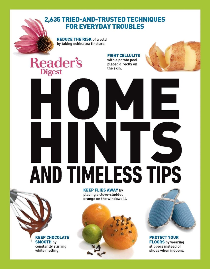 Home Hints & Timeless Tips: 2,635 Tried-and-Trusted Techniques For Everyday Troubles By Reader's Digest