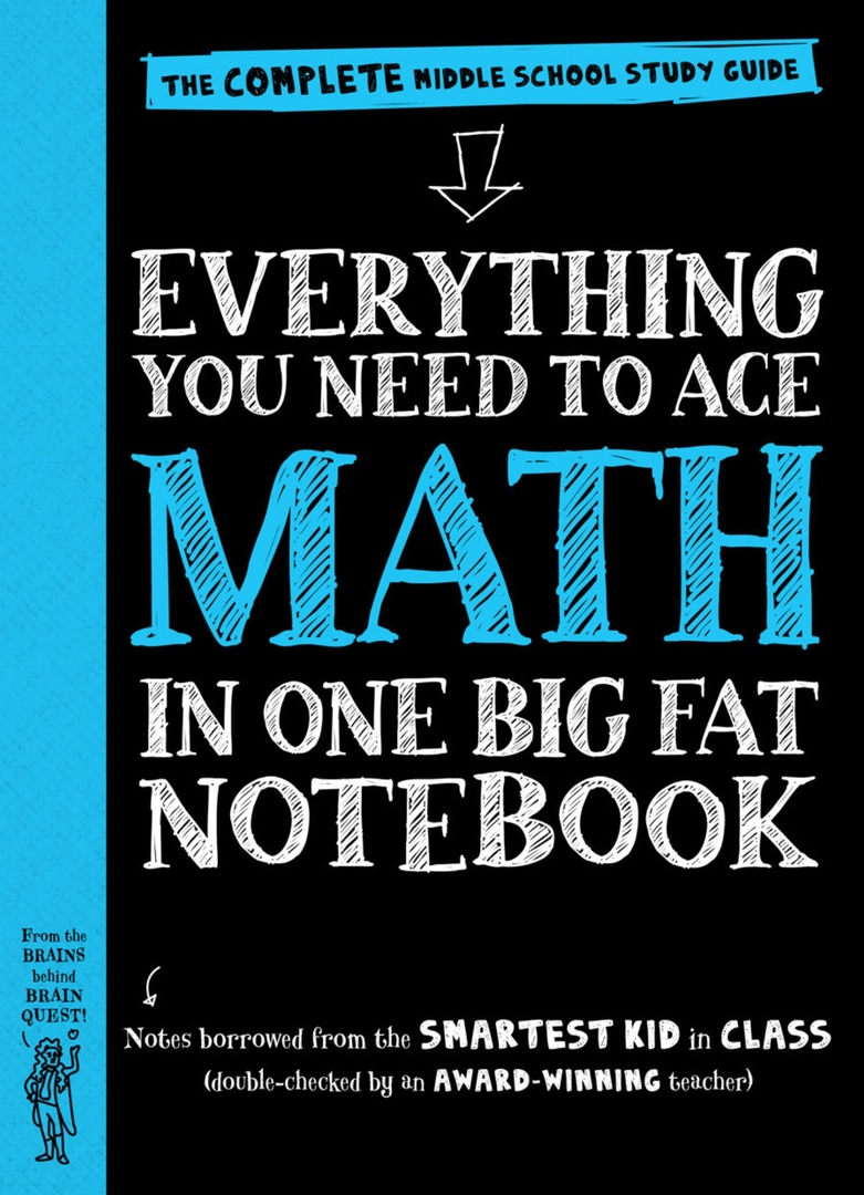Everything You Need To Ace Math In One Big Fat Notebook: The Complete Middle School Study Guide (Newton, 2016)