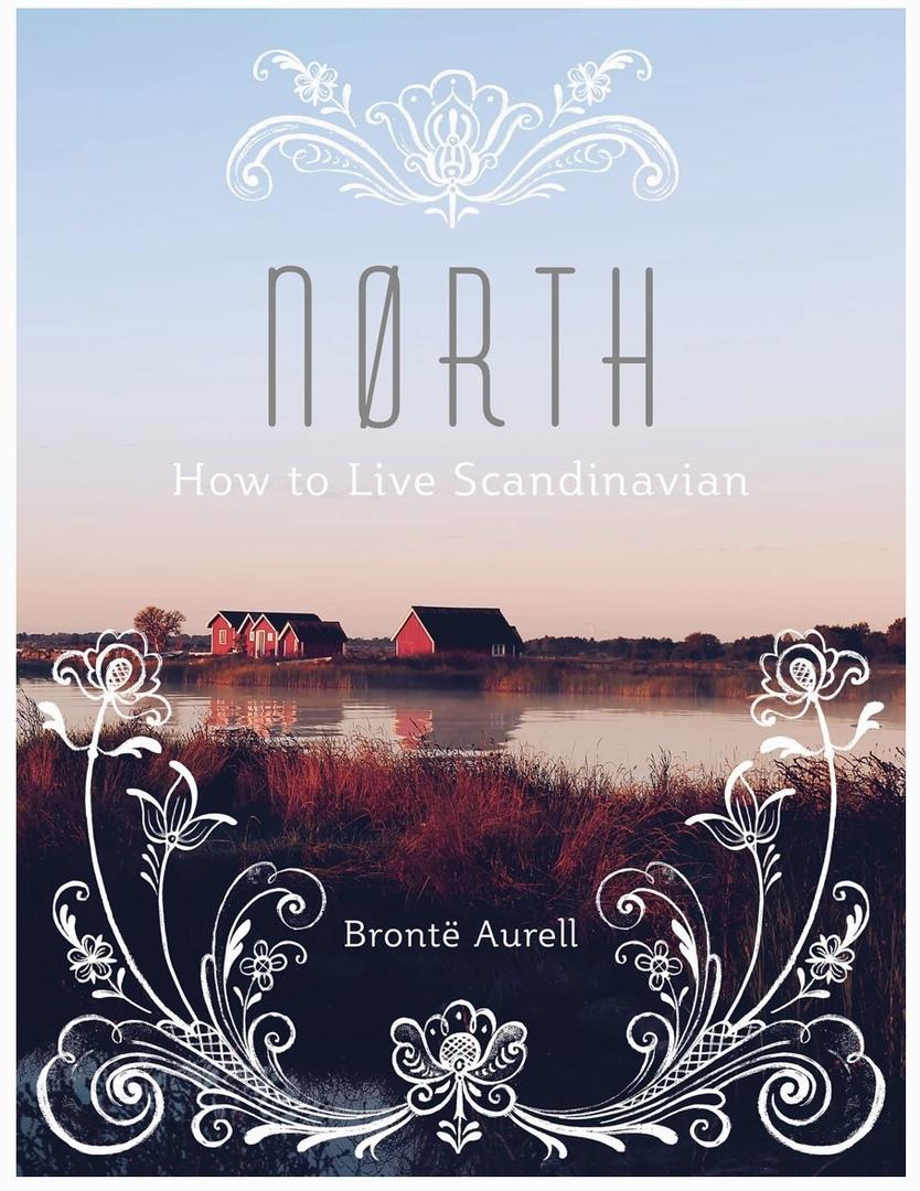 North: How To Live Scandinavian (Aurell, 2017)
