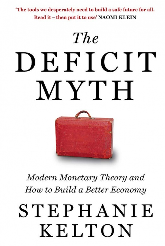 The Deficit Myth: Modern Monetary Theory And The Birth Of The People's Economy – June 9, 2020