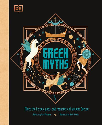Greek Myths: Meet The Heroes, Gods, And Monsters Of Ancient Greece