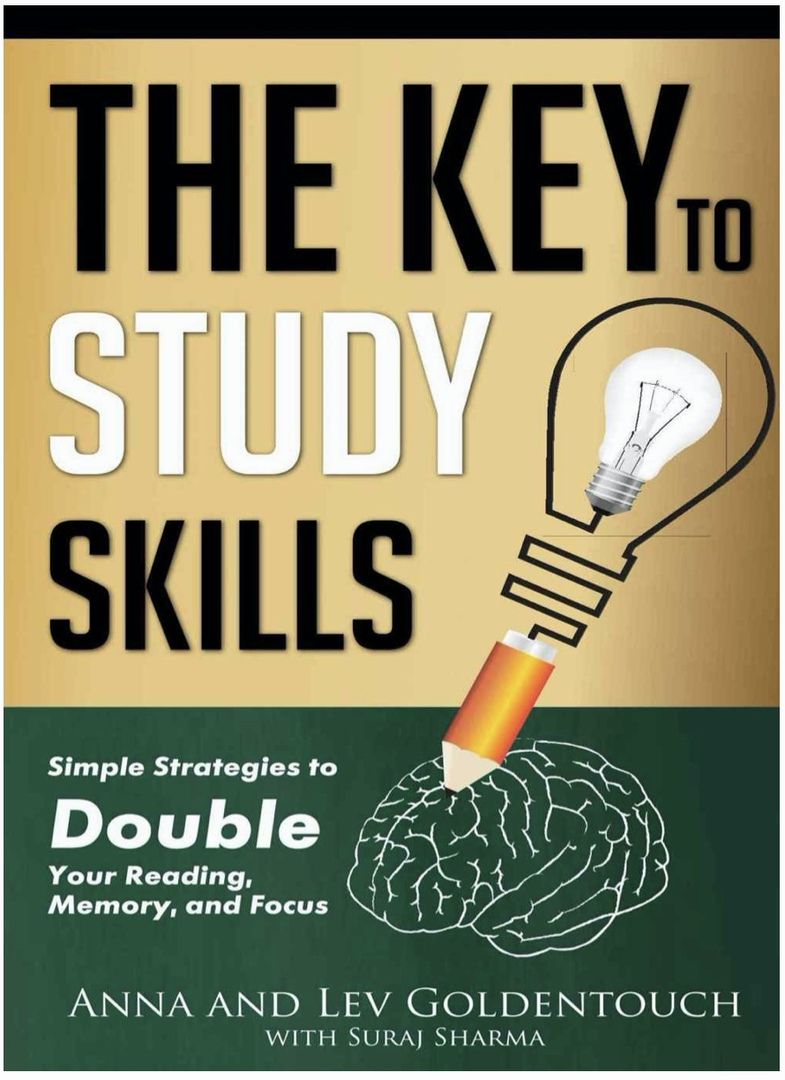 The Key To Study Skills: Simple Strategies To Double Your Reading, Memory, And Focus By Goldenouch