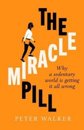 The Miracle Pill: Why A Sedentary World Is Getting It All Wrong