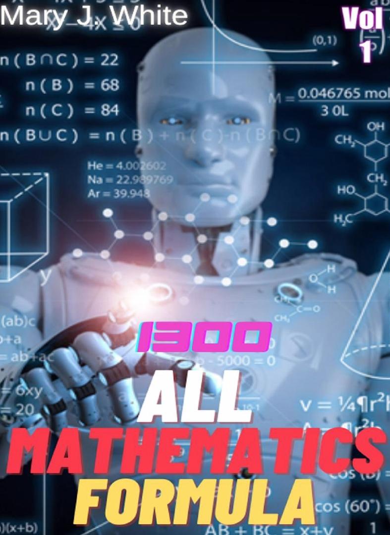 1300 All Mathematics Formula By Mary J