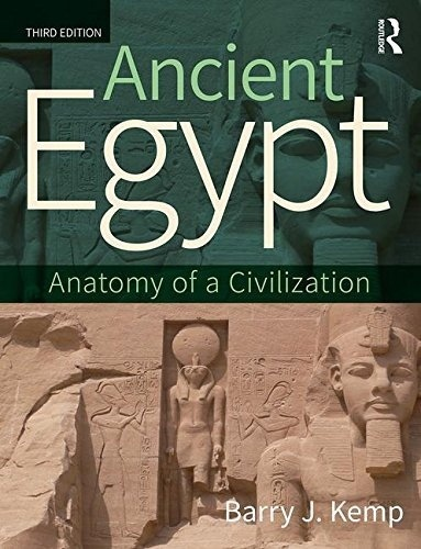 Ancient Egypt: Anatomy Of A Civilization, 3rd Edition