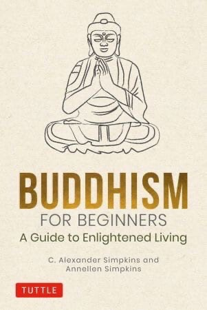 Buddhism For Beginners: A Guide To Enlightened Living
