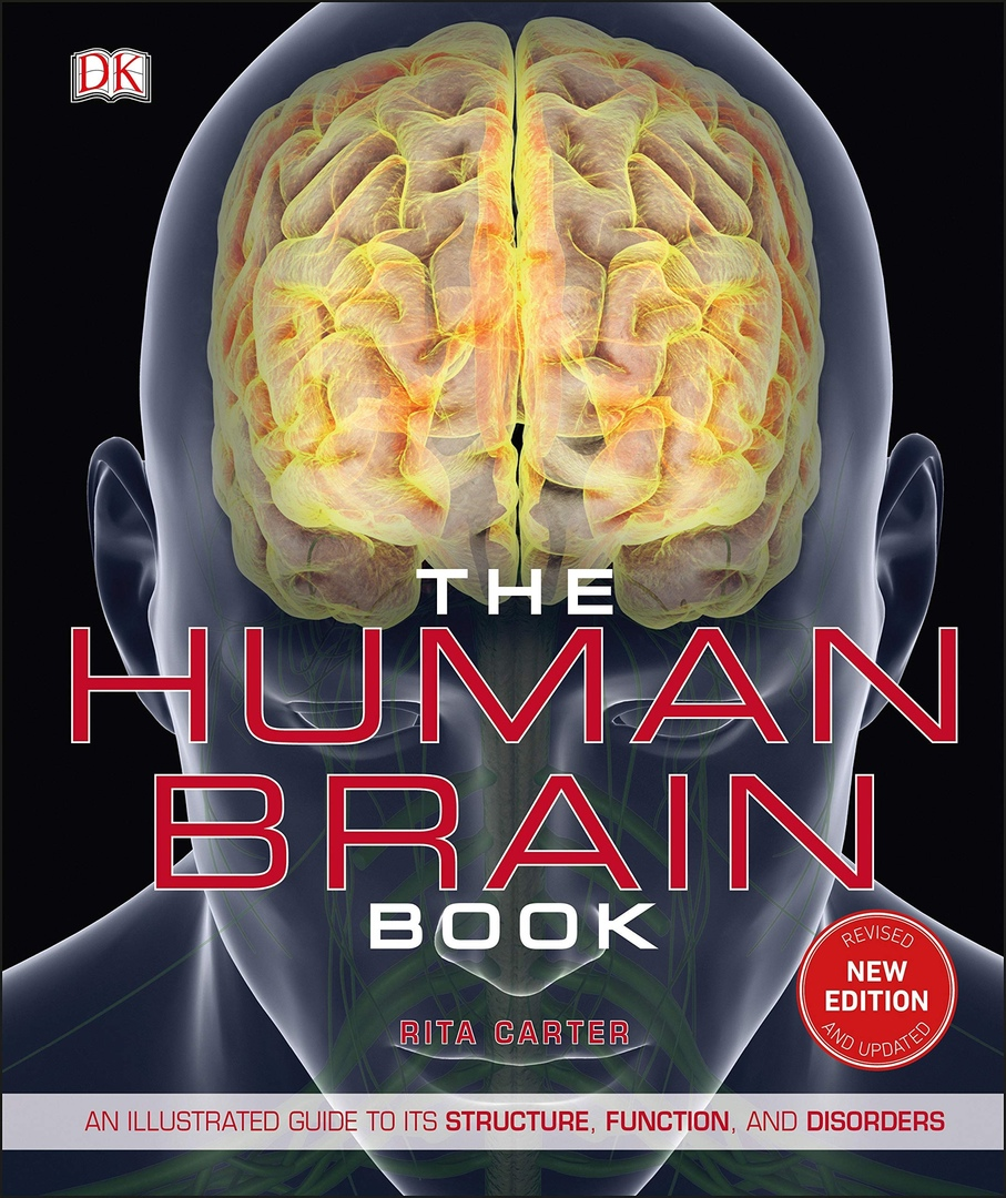 DK: The Human Brain Book: An Illustrated Guide To Its Structure, Function, And Disorders