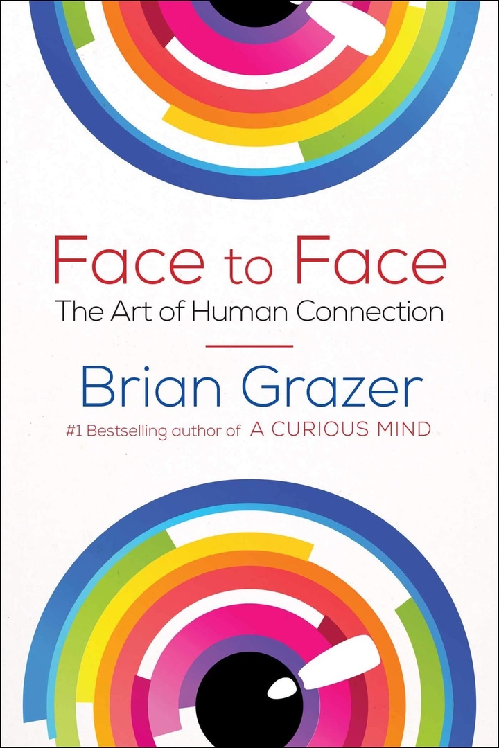 Brian Grazer – Face To Face: The Art Of Human Connection