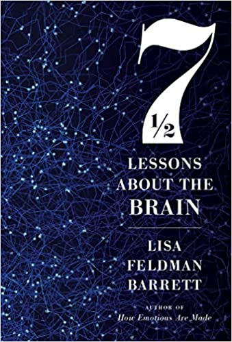 Seven And A Half Lessons About The Brain By Lisa Feldman Barrett