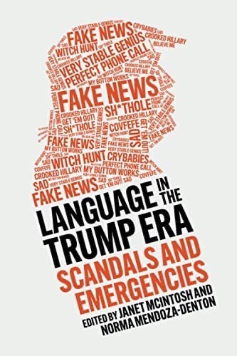 Language In The Trump Era: Scandals And Emergencies