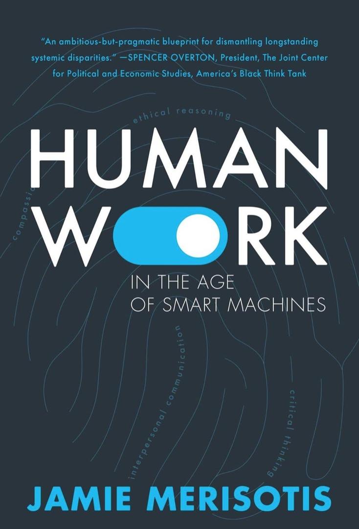 Human Work In The Age Of Smart Machines By Jamie Merisotis