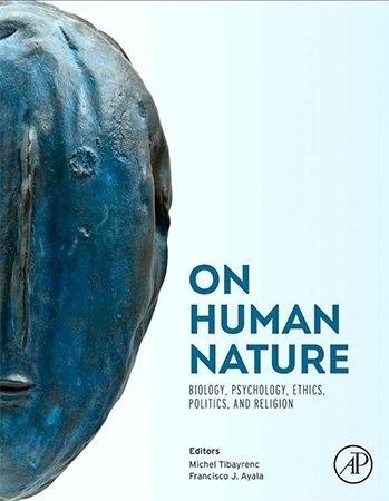 On Human Nature: Biology, Psychology, Ethics, Politics, And Religion