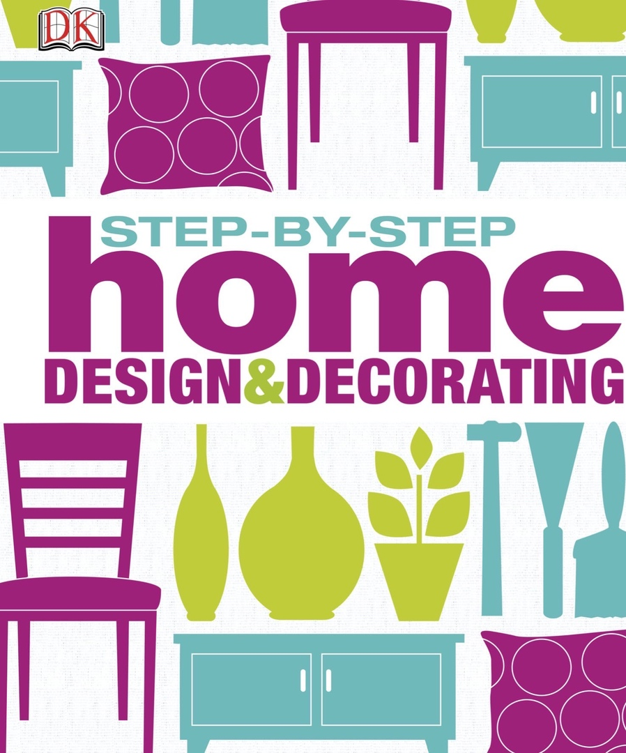 Step By Step Home Design & Decorating By Steel