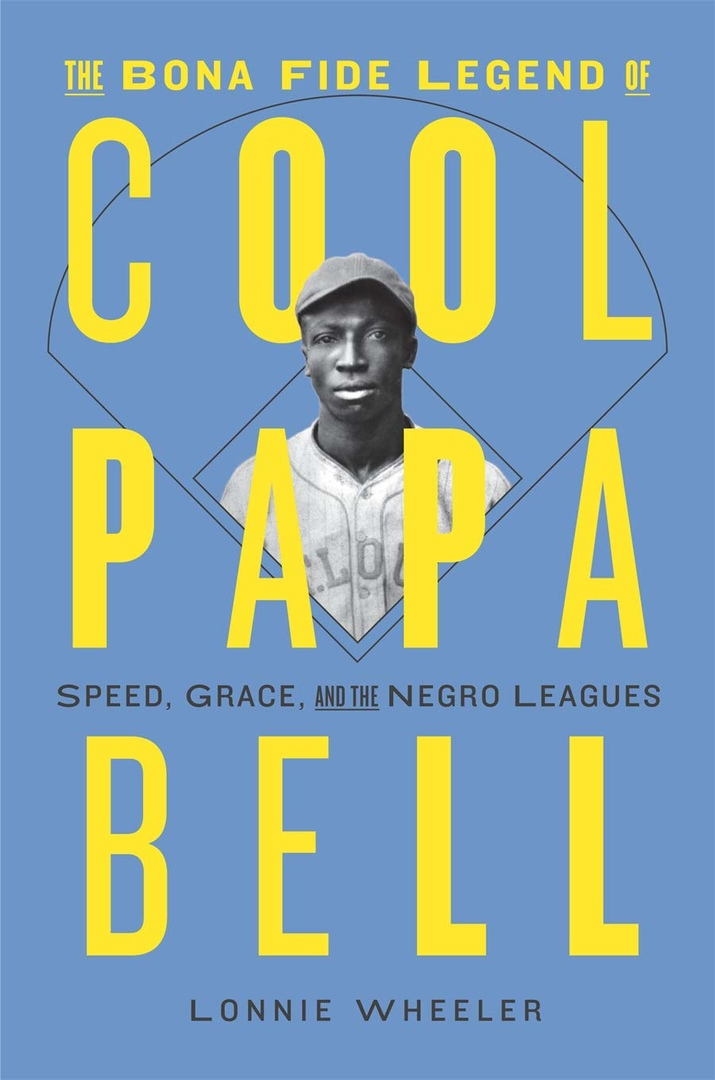 Lonnie Wheeler – The Bona Fide Legend Of Cool Papa Bell