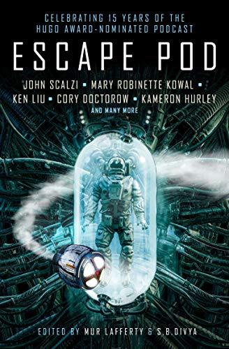 Escape Pod: The Science Fiction Anthology By Mur Lafferty, S