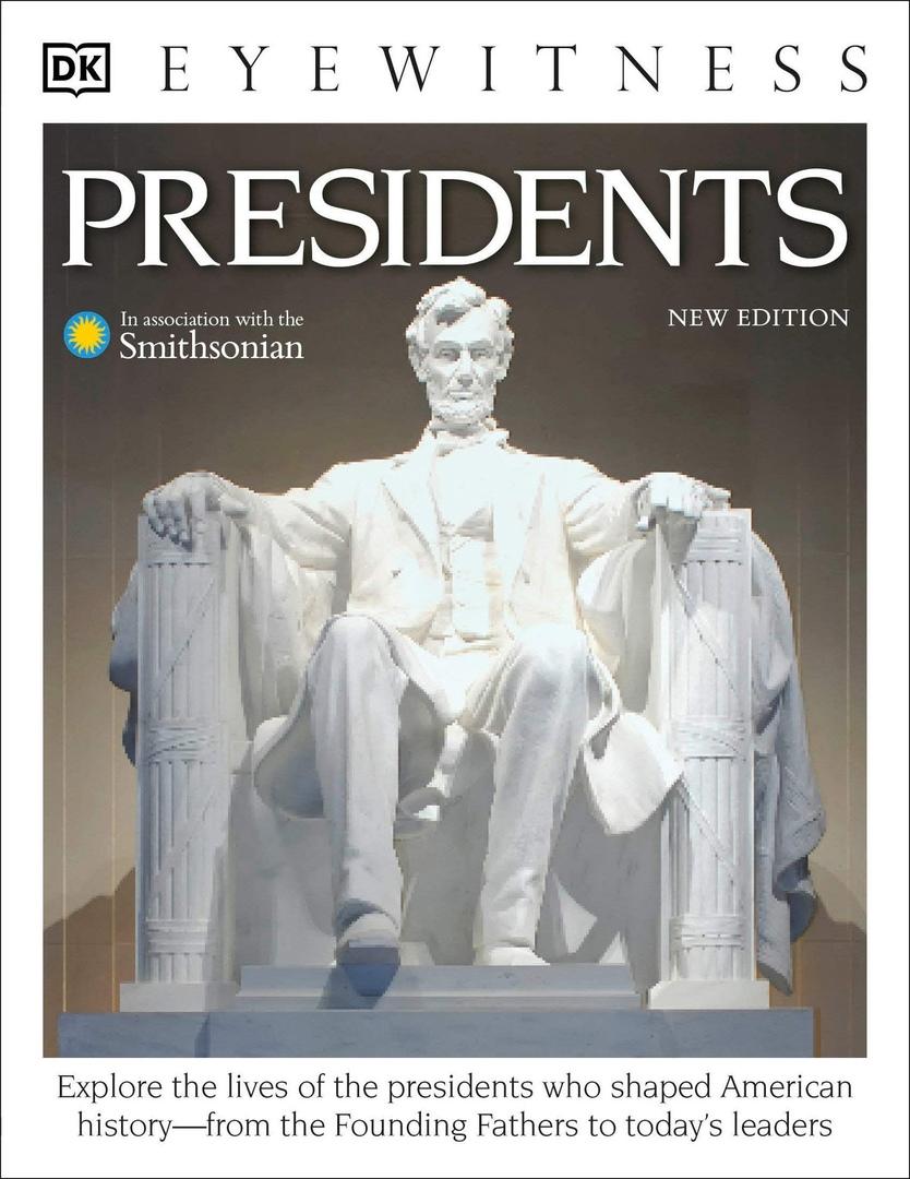 Presidents (DK Eyewitness), New Edition By DK