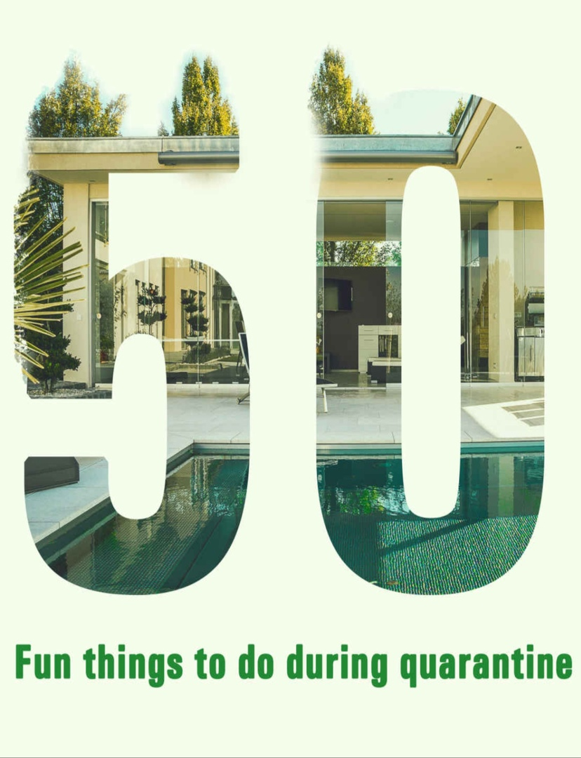 50 Fun Things To Do During Quarantine By Paul-Vincent Wallner