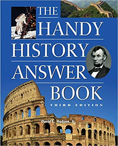 The Handy History Answer Book: From The Stone Age To The Digital Age (The Handy Answer Book), 4th Edition By Stephen A