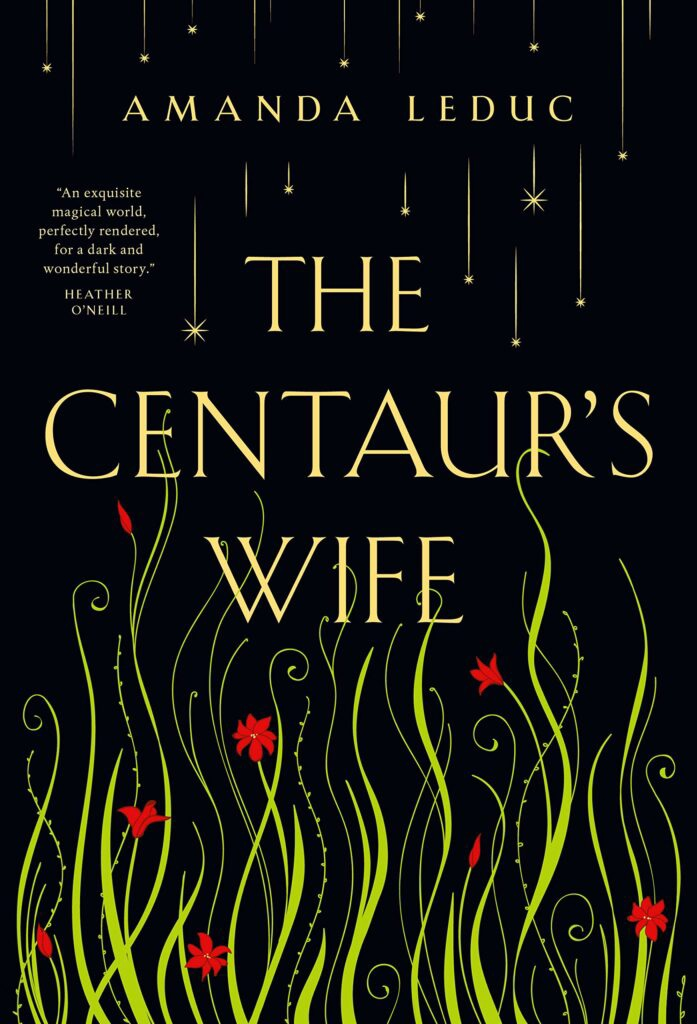 The Centaur's Wife By Amanda Leduc