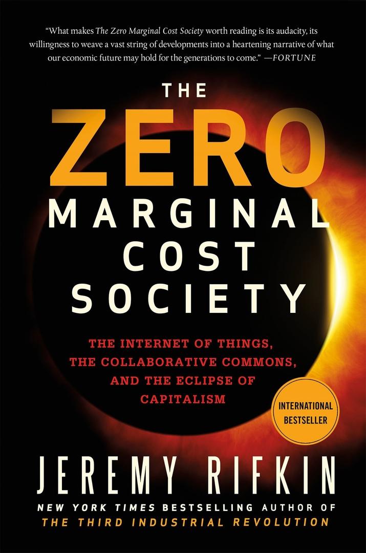 Jeremy Rifkin – The Zero Marginal Cost Society