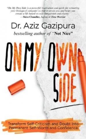 On My Own Side: Transform Self-Criticism And Doubt Into Permanent Self-Worth And Confidence