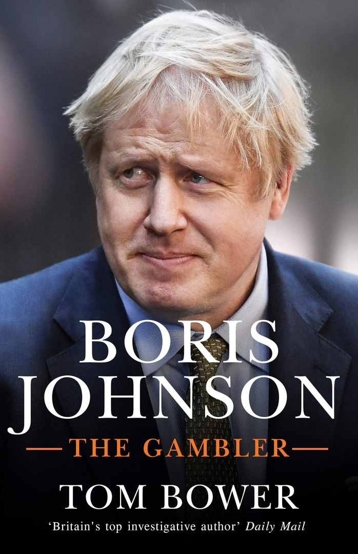 Tom Bower – Boris Johnson: The Gambler