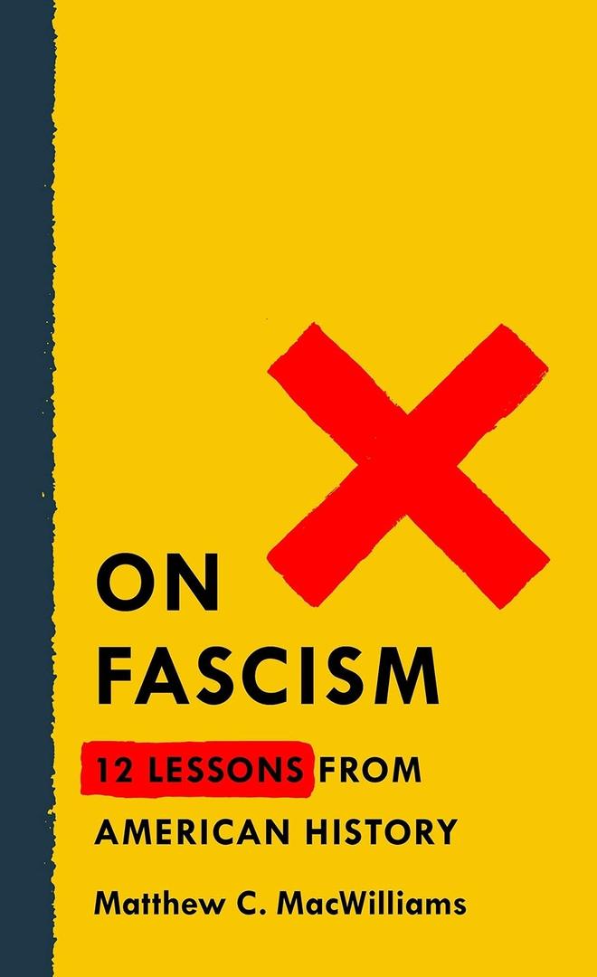 Matthew MacWilliams – On Fascism
