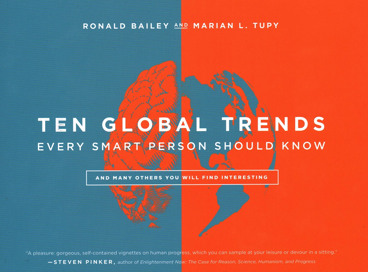 Ten Global Trends Every Smart Person Should Know : And Many Others You Will Find Interesting