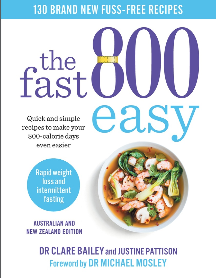 The Fast 800 Easy: Quick And Simple Recipes To Make Your 800-calorie Days Even Easier By Clare Bailey, Justine Pattison