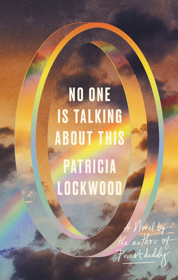 Patricia Lockwood – No One Is Talking About This