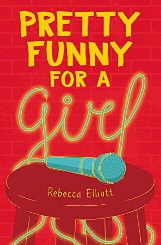 Pretty Funny For A Girl By Rebecca Elliott