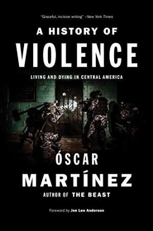 A History Of Violence : Living And Dying In Central America