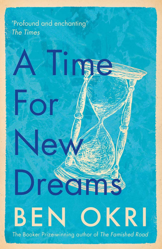 A Time For New Dreams By Ben Okri
