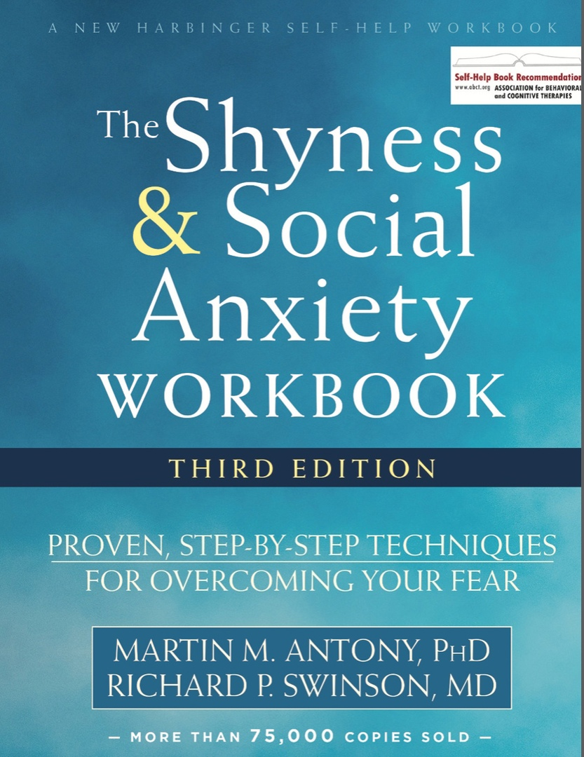 The Shyness And Social Anxiety Workbook: Proven, Step-by-Step Techniques For Overcoming Your Fear, 3rd Edition