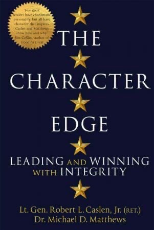 The Character Edge: Leading And Winning With Integrity, UK Edition