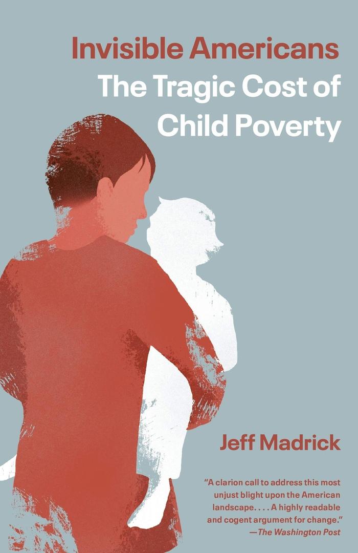 Jeff Madrick – Invisible Americans
