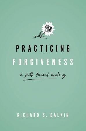 Practicing Forgiveness: A Path Toward Healing