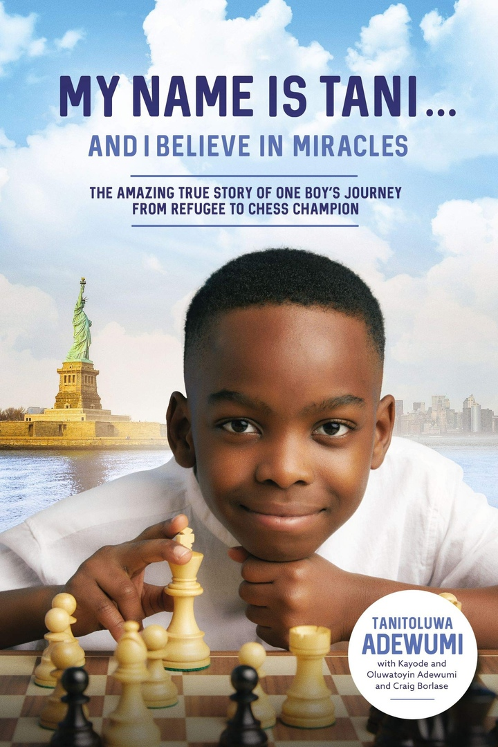 Tanitoluwa Adewumi – My Name Is Tani And I Believe In Miracles