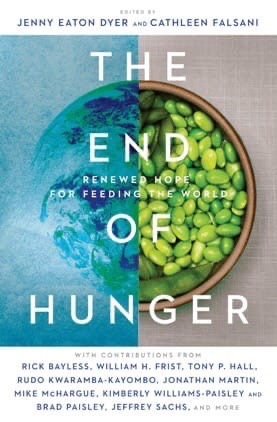 The End Of Hunger : Renewed Hope For Feeding The World