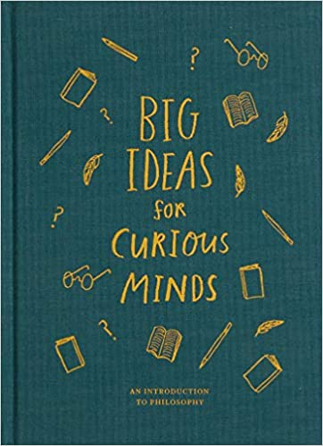 Big Ideas For Curious Minds – An Introduction To Philosophy