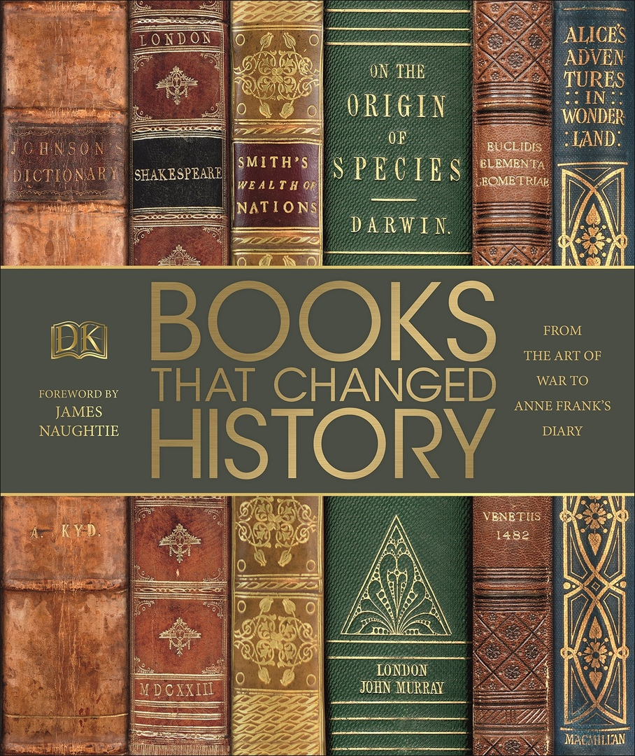 Books That Changed History: From The Art Of War To Anne Frank's Diary By DK, James Naughtie