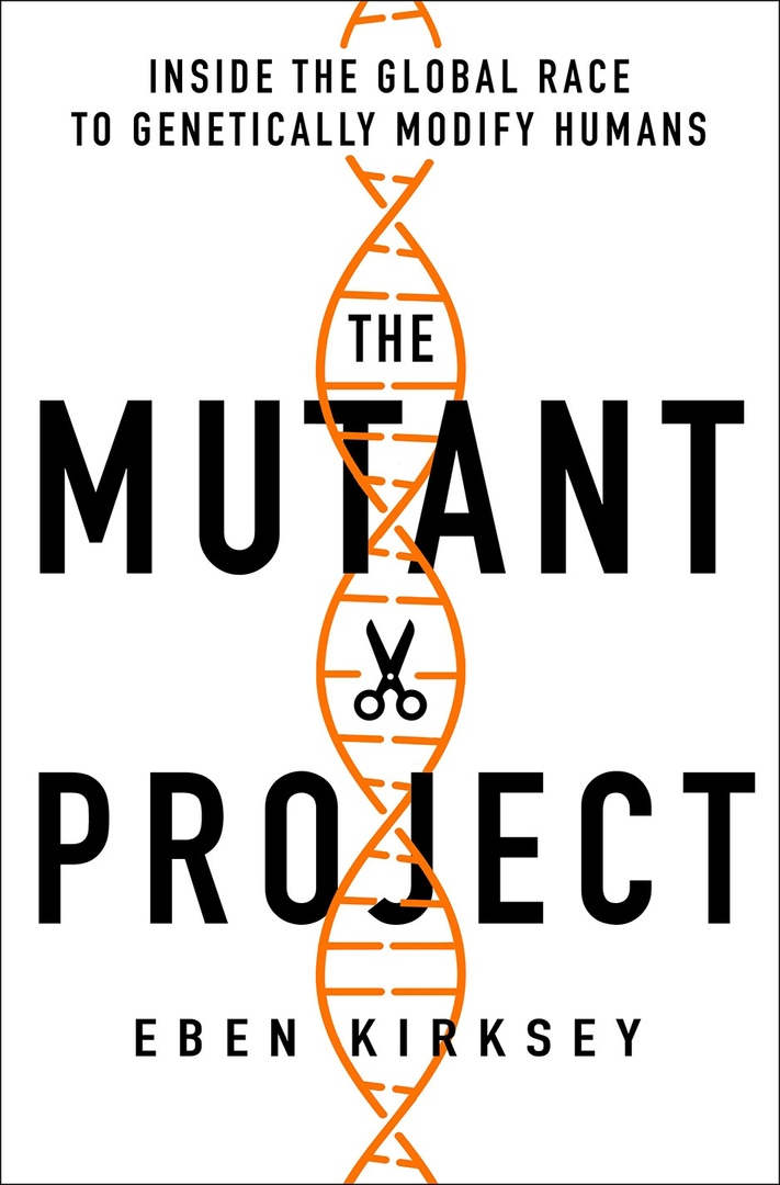 Eben Kirksey – The Mutant Project
