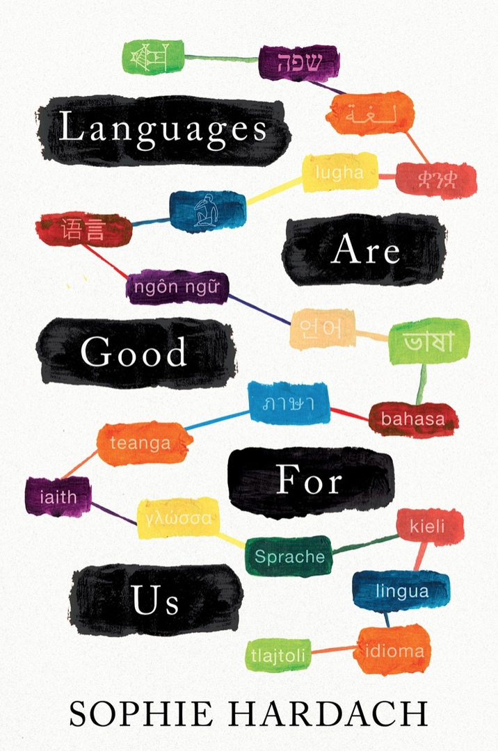Languages Are Good For Us By Sophie Hardach, Laurence Bouvard