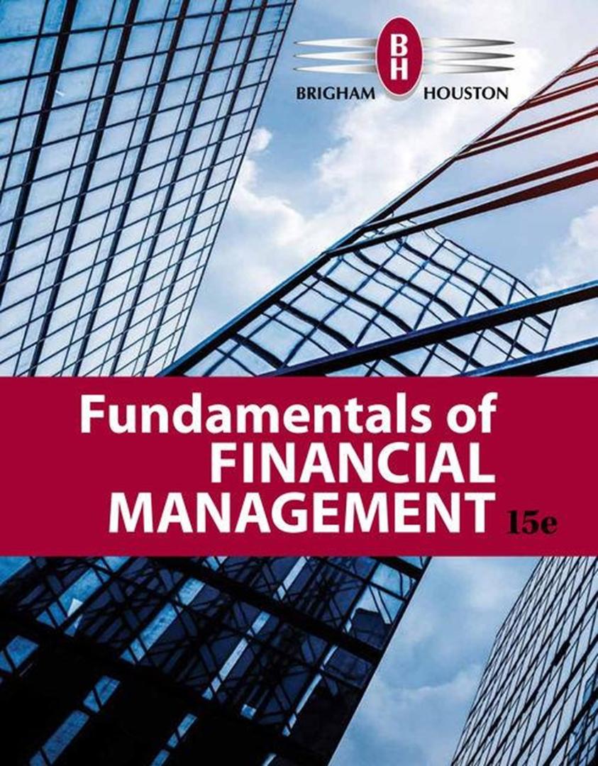 Eugene Brigham, Joel Houston – Fundamentals Of Financial Management 2019 15 Edition