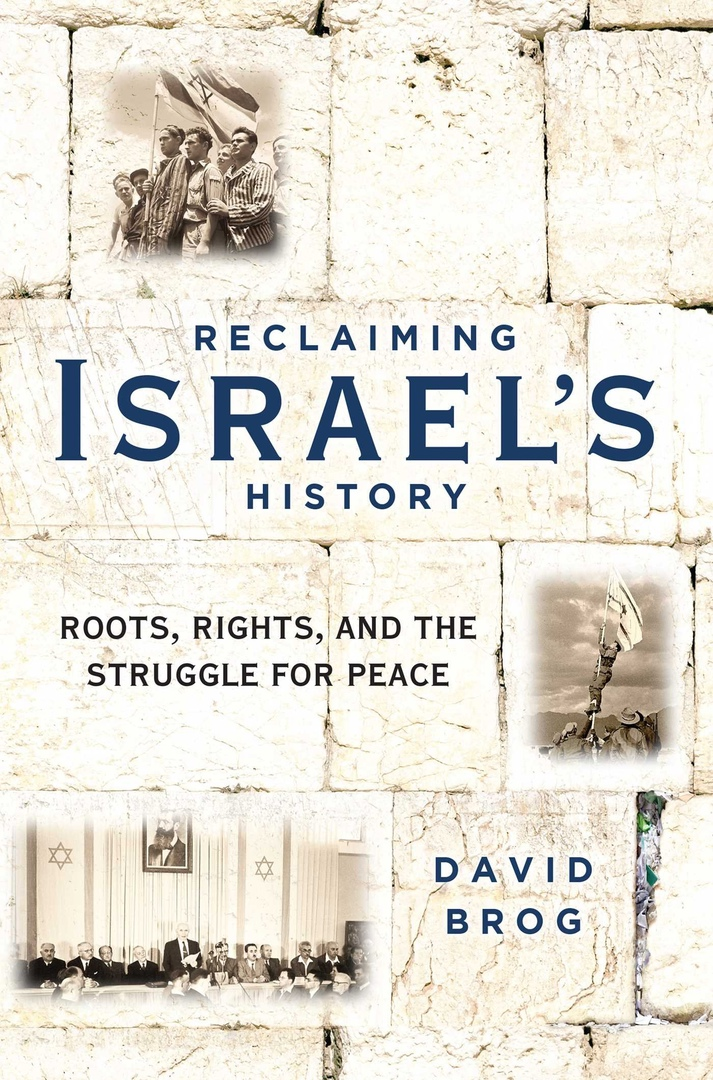 David Brog – Reclaiming Israel's History