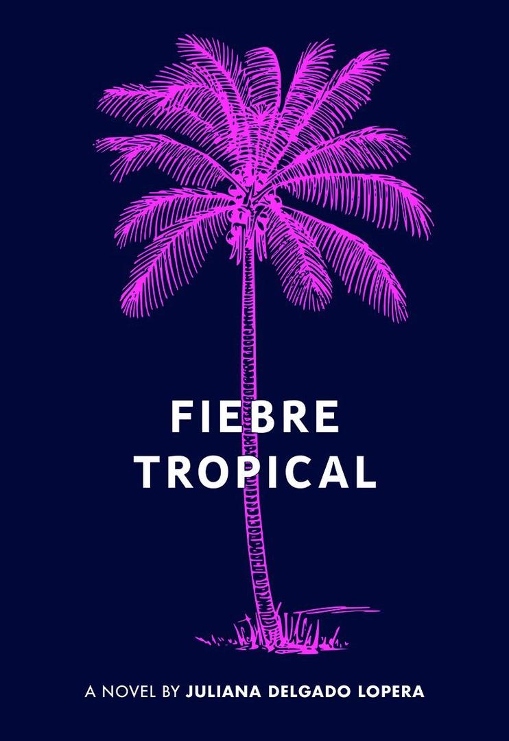 Juliana Delgado Lopera – Fiebre Tropical